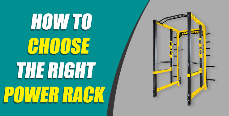 How To Choose The Right Power Rack
